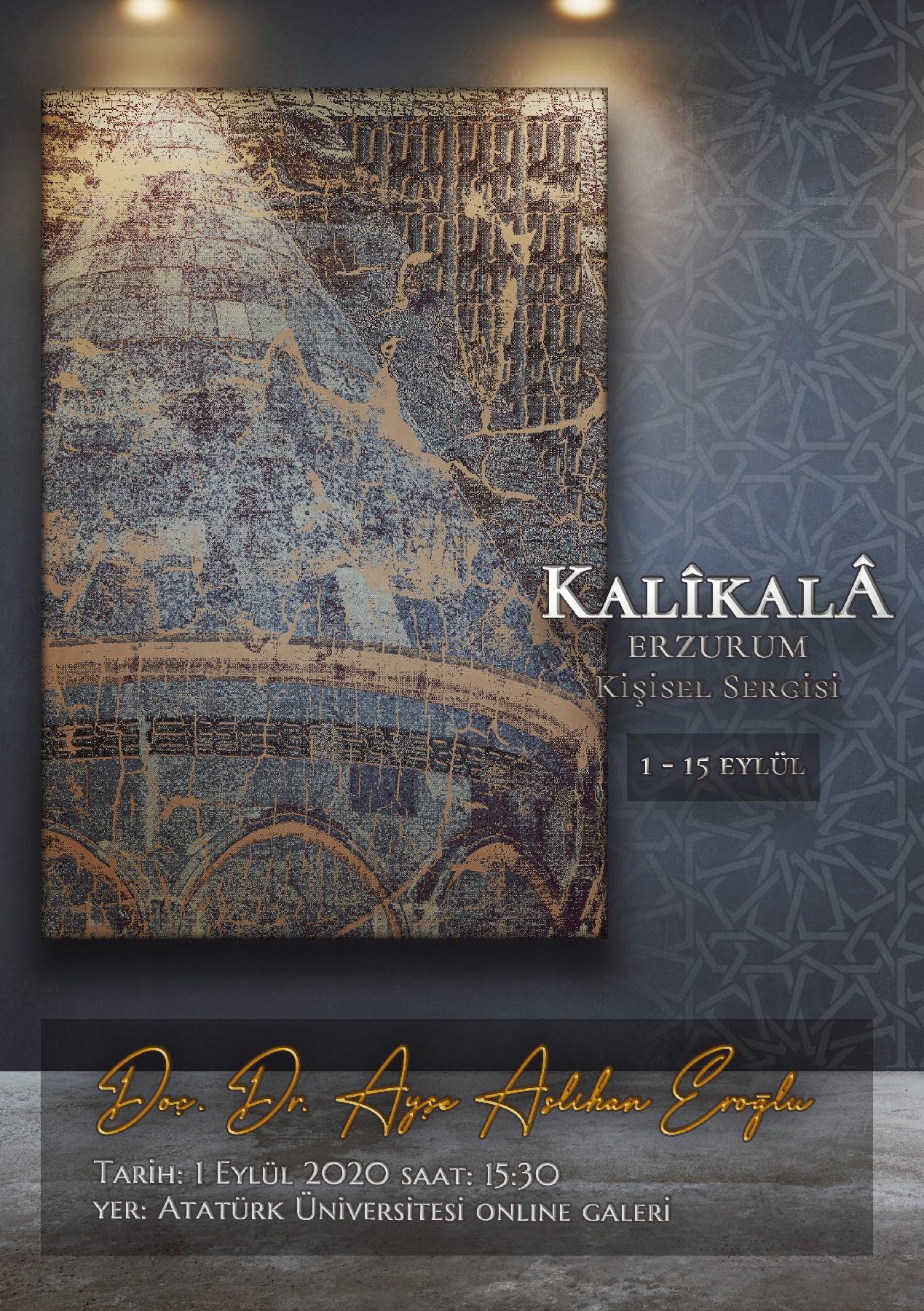 KaliKala Erzurum Kişisel Sergisi - Doç. Dr. Aslıhan Eroğlu